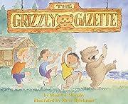 The Grizzly Gazette (MathStart 3) de Stuart…