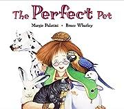 The Perfect Pet de Margie Palatini
