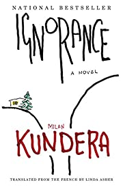 Ignorance: A Novel de Milan Kundera