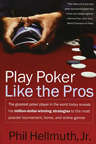 Play Poker Like the Pros, Phil Hellmuth