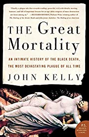 The Great Mortality: An Intimate History of…