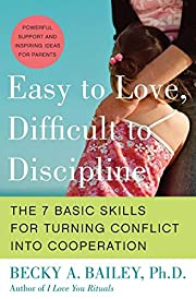 Easy to Love, Difficult to Discipline: The 7…