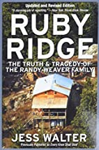 Ruby Ridge: The Truth and Tragedy of the…