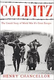 Colditz: The Untold Story of World War II's…