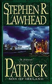 Patrick: Son of Ireland af Stephen R.…