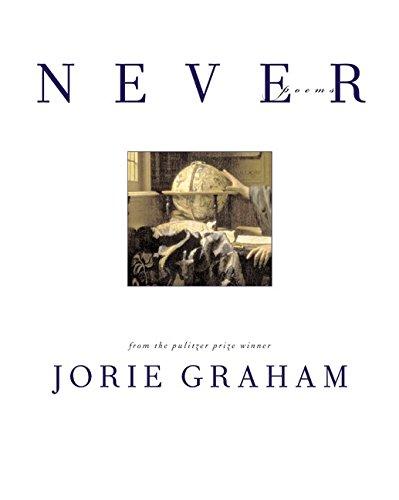 Never: Poems, Graham, Jorie