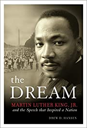 The Dream: Martin Luther King, Jr and the…
