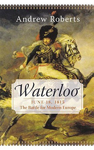 Image for Waterloo: June 18, 1815: The Battle for Modern Europe (Making History)