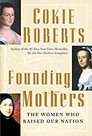Founding Mothers: The Women Who Raised Our…