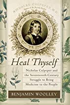 Heal Thyself: Nicholas Culpeper and the…