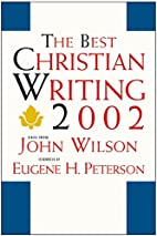 The Best Christian Writing 2002 by John…