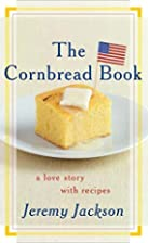 The Cornbread Book: A Love Story with…