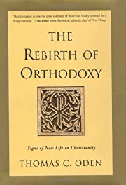 Rebirth of Orthodoxy, The: Signs of New Life…