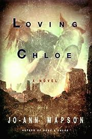 Loving Chloe: A Novel de Jo-Ann Mapson