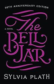 The Bell Jar: A Novel por Sylvia Plath