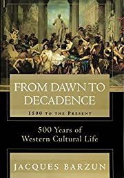 From Dawn to Decadence: 1500 to the Present:…