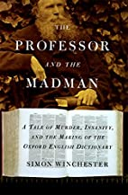 The Professor and the Madman by Simon…