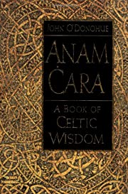 Anam Cara: A Book of Celtic Wisdom av John…