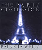 The Paris Cookbook by Patricia Wells