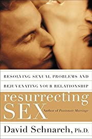 Resurrecting Sex: Resolving Sexual Problems…