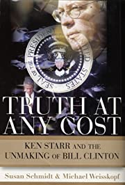 Truth at Any Cost: Ken Starr and the…