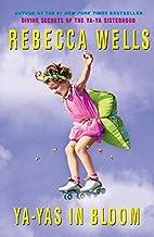 Ya-Yas in Bloom by Rebecca Wells