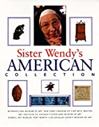 Sister Wendy's American collection by…