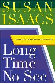 Long Time No See: A Novel by Susan Isaacs