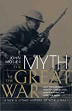 The myth of the Great War : a new military…