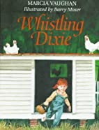 Whistling Dixie by Marcia K. Vaughan
