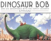 Dinosaur Bob and His Adventures with the…