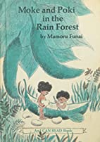 Moke and Poki in the Rain Forest by Mamoru…