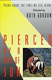 Pierced by a Ray of Sun: Poems About the…