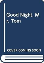Good Night, Mr. Tom de Michelle Magorian