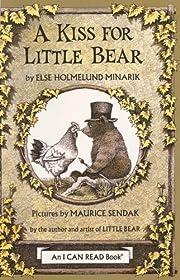 A Kiss for Little Bear de Else Holmelund…