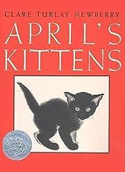 April's Kittens (Caldecott Honor Books)…