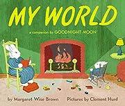 My World: A Companion to Goodnight Moon por…