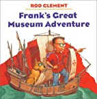 Frank's Great Museum Adventure by Rod…