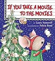 If You Take a Mouse to the Movies (If You…