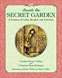 Inside the Secret Garden: A Treasury of Crafts, Recipes, and Activities, Collins, Carolyn Strom