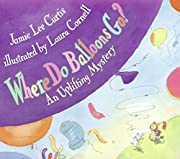 Where Do Balloons Go? An Uplifting Mystery…