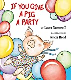 If You Give a Pig a Party por Laura Numeroff