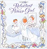 Reluctant flower girl / story and pictures by Lynne Barasch
