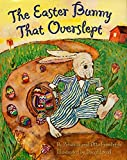 The Easter Bunny That Overslept (1957) (Book) written by Otto Friedrich, Priscilla Friedrich