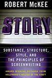 Story: Substance, Structure, Style, and the Principles of Screenwriting (Book) written by Robert McKee