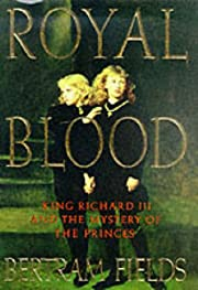 Royal Blood: Richard III and the Mystery of…