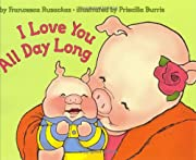 I love you all day long by Francesca…