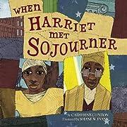 When Harriet met Sojourner por Catherine…