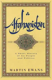 Afghanistan: A Short History of Its People…