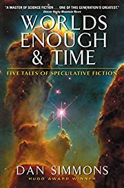 Worlds Enough & Time: Five Tales of…